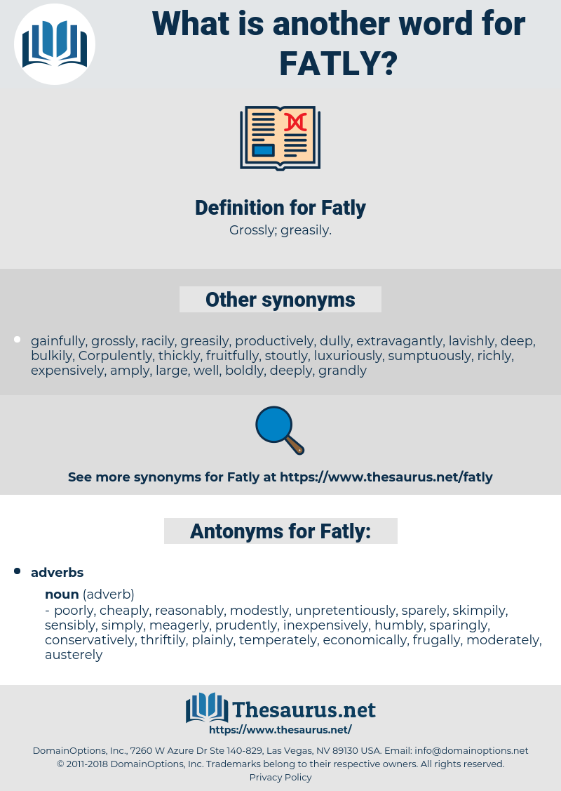 Fatly, synonym Fatly, another word for Fatly, words like Fatly, thesaurus Fatly