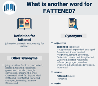 fattened, synonym fattened, another word for fattened, words like fattened, thesaurus fattened