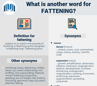 fattening, synonym fattening, another word for fattening, words like fattening, thesaurus fattening