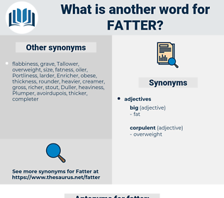 fatter, synonym fatter, another word for fatter, words like fatter, thesaurus fatter