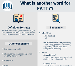 fatty, synonym fatty, another word for fatty, words like fatty, thesaurus fatty