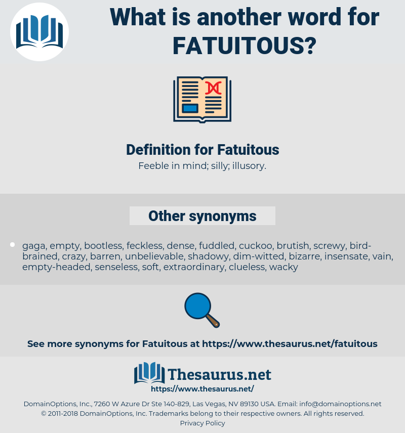 Fatuitous, synonym Fatuitous, another word for Fatuitous, words like Fatuitous, thesaurus Fatuitous