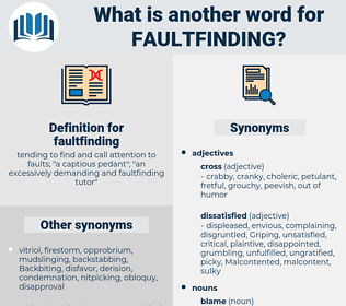 faultfinding, synonym faultfinding, another word for faultfinding, words like faultfinding, thesaurus faultfinding