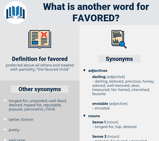 favored, synonym favored, another word for favored, words like favored, thesaurus favored