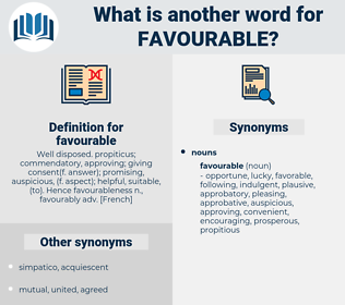 favourable, synonym favourable, another word for favourable, words like favourable, thesaurus favourable