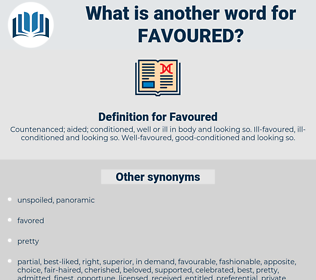 Favoured, synonym Favoured, another word for Favoured, words like Favoured, thesaurus Favoured