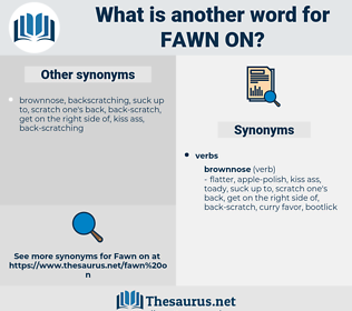 fawn on, synonym fawn on, another word for fawn on, words like fawn on, thesaurus fawn on