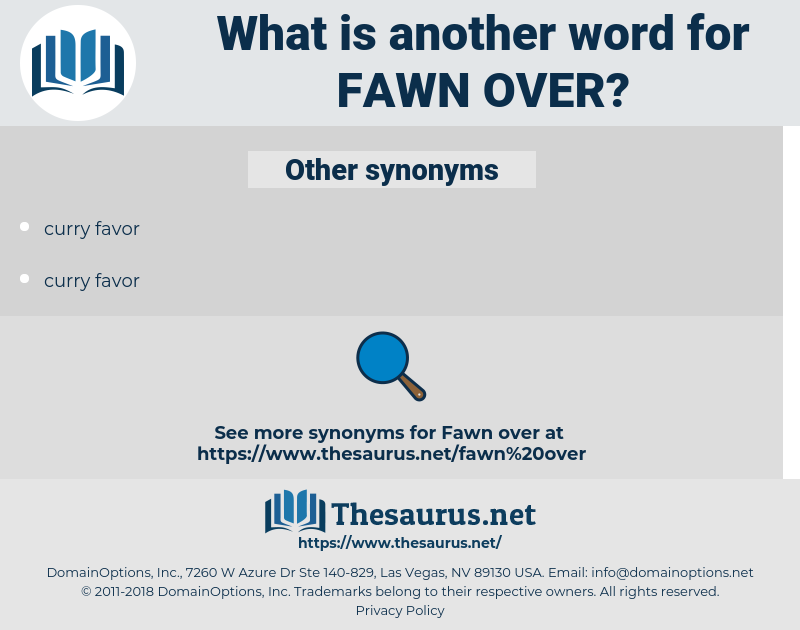 fawn over, synonym fawn over, another word for fawn over, words like fawn over, thesaurus fawn over