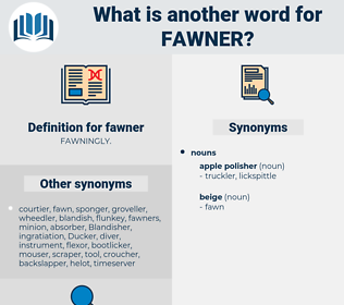 fawner, synonym fawner, another word for fawner, words like fawner, thesaurus fawner
