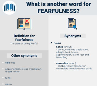 fearfulness, synonym fearfulness, another word for fearfulness, words like fearfulness, thesaurus fearfulness