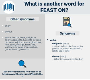 feast on, synonym feast on, another word for feast on, words like feast on, thesaurus feast on