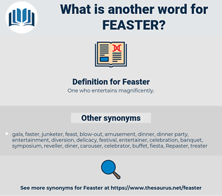 Feaster, synonym Feaster, another word for Feaster, words like Feaster, thesaurus Feaster