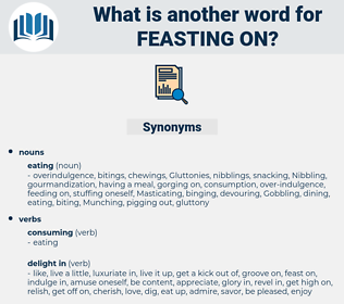 feasting on, synonym feasting on, another word for feasting on, words like feasting on, thesaurus feasting on