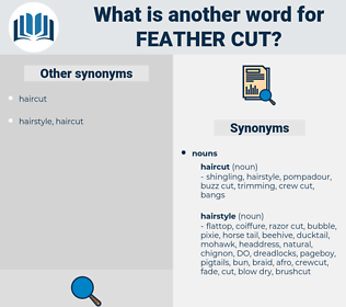 feather cut, synonym feather cut, another word for feather cut, words like feather cut, thesaurus feather cut