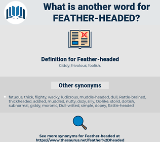 Feather-headed, synonym Feather-headed, another word for Feather-headed, words like Feather-headed, thesaurus Feather-headed