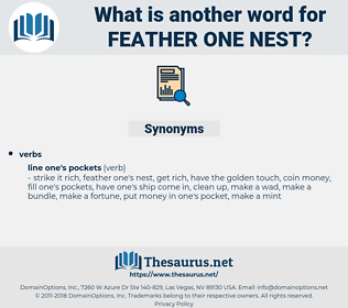 feather one nest, synonym feather one nest, another word for feather one nest, words like feather one nest, thesaurus feather one nest
