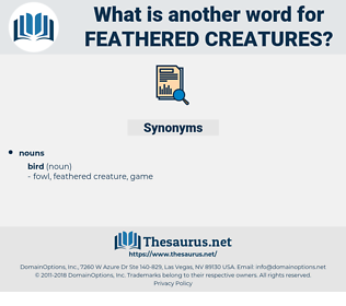 feathered creatures, synonym feathered creatures, another word for feathered creatures, words like feathered creatures, thesaurus feathered creatures