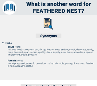 feathered nest, synonym feathered nest, another word for feathered nest, words like feathered nest, thesaurus feathered nest