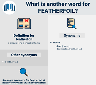 featherfoil, synonym featherfoil, another word for featherfoil, words like featherfoil, thesaurus featherfoil