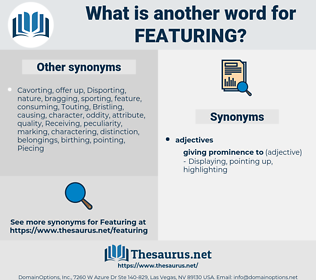 featuring, synonym featuring, another word for featuring, words like featuring, thesaurus featuring