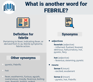 febrile, synonym febrile, another word for febrile, words like febrile, thesaurus febrile