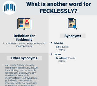 fecklessly, synonym fecklessly, another word for fecklessly, words like fecklessly, thesaurus fecklessly