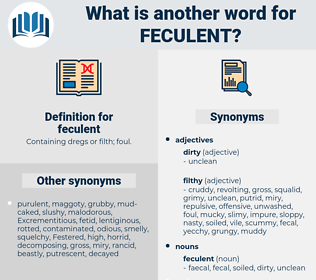 feculent, synonym feculent, another word for feculent, words like feculent, thesaurus feculent