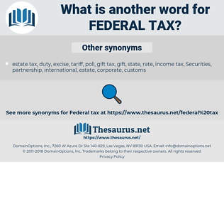 federal tax, synonym federal tax, another word for federal tax, words like federal tax, thesaurus federal tax