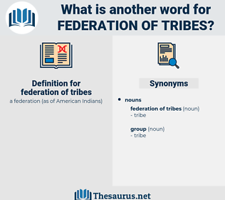 federation of tribes, synonym federation of tribes, another word for federation of tribes, words like federation of tribes, thesaurus federation of tribes