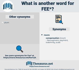 fee, synonym fee, another word for fee, words like fee, thesaurus fee