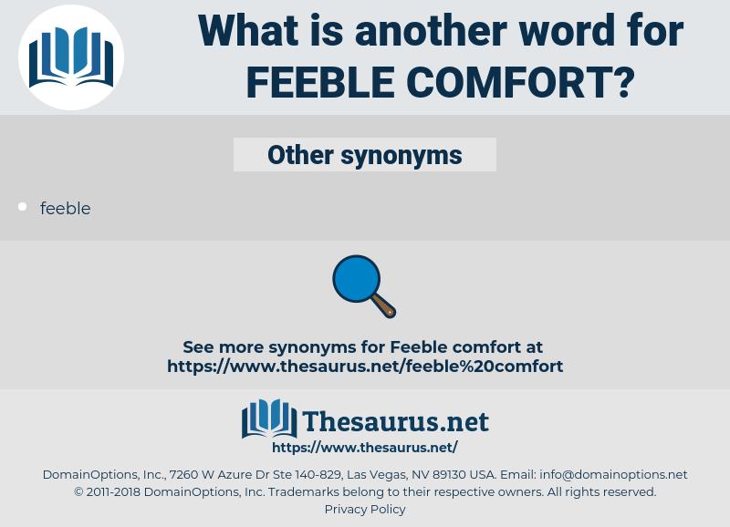 feeble comfort, synonym feeble comfort, another word for feeble comfort, words like feeble comfort, thesaurus feeble comfort