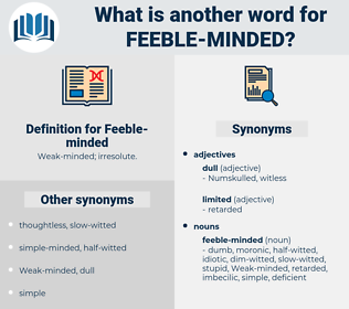 Feeble-minded, synonym Feeble-minded, another word for Feeble-minded, words like Feeble-minded, thesaurus Feeble-minded