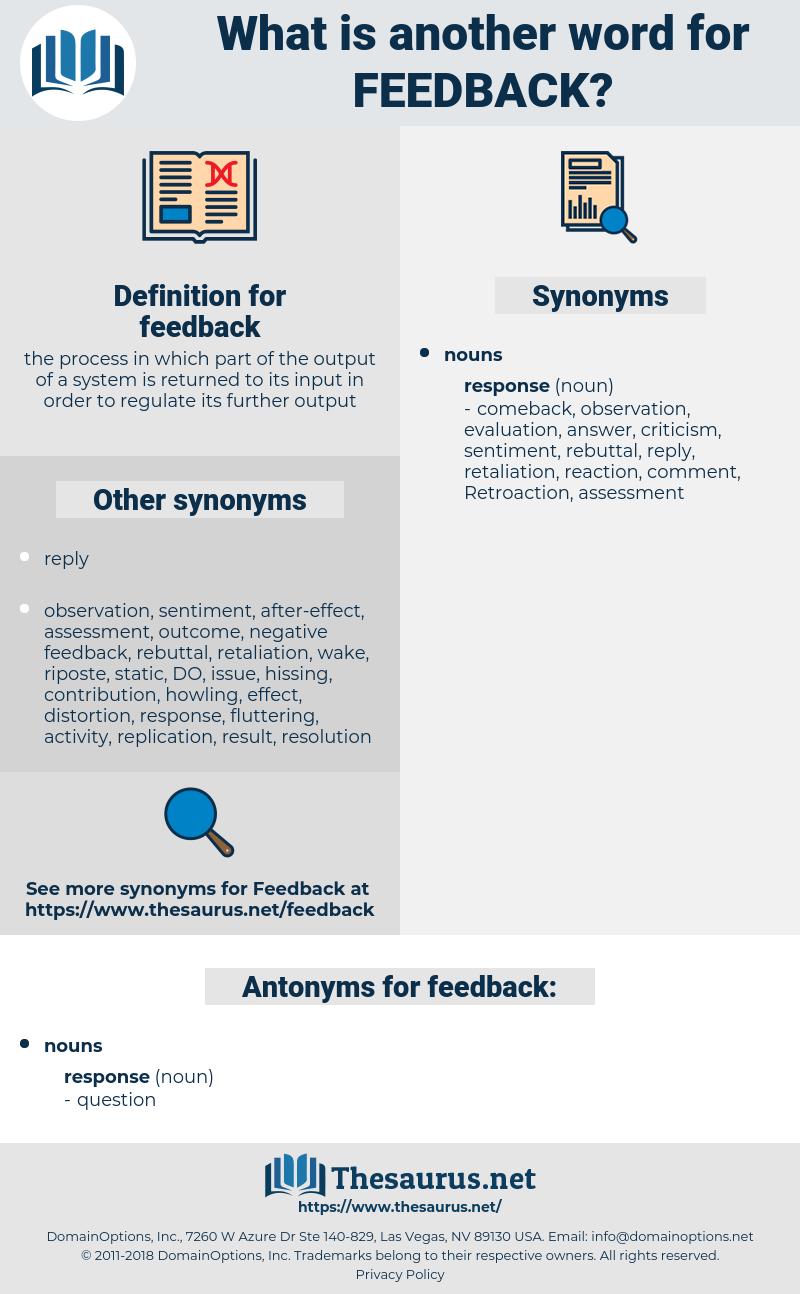 feedback, synonym feedback, another word for feedback, words like feedback, thesaurus feedback
