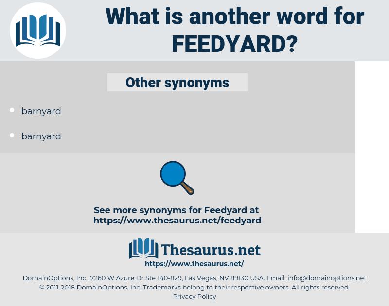 feedyard, synonym feedyard, another word for feedyard, words like feedyard, thesaurus feedyard