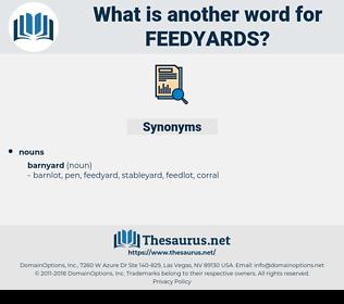 feedyards, synonym feedyards, another word for feedyards, words like feedyards, thesaurus feedyards