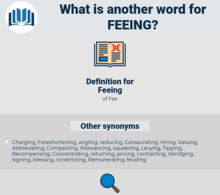 Feeing, synonym Feeing, another word for Feeing, words like Feeing, thesaurus Feeing