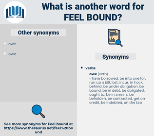 feel bound, synonym feel bound, another word for feel bound, words like feel bound, thesaurus feel bound