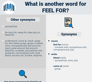 feel for, synonym feel for, another word for feel for, words like feel for, thesaurus feel for