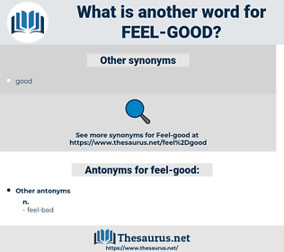feel-good, synonym feel-good, another word for feel-good, words like feel-good, thesaurus feel-good