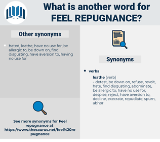 feel repugnance, synonym feel repugnance, another word for feel repugnance, words like feel repugnance, thesaurus feel repugnance