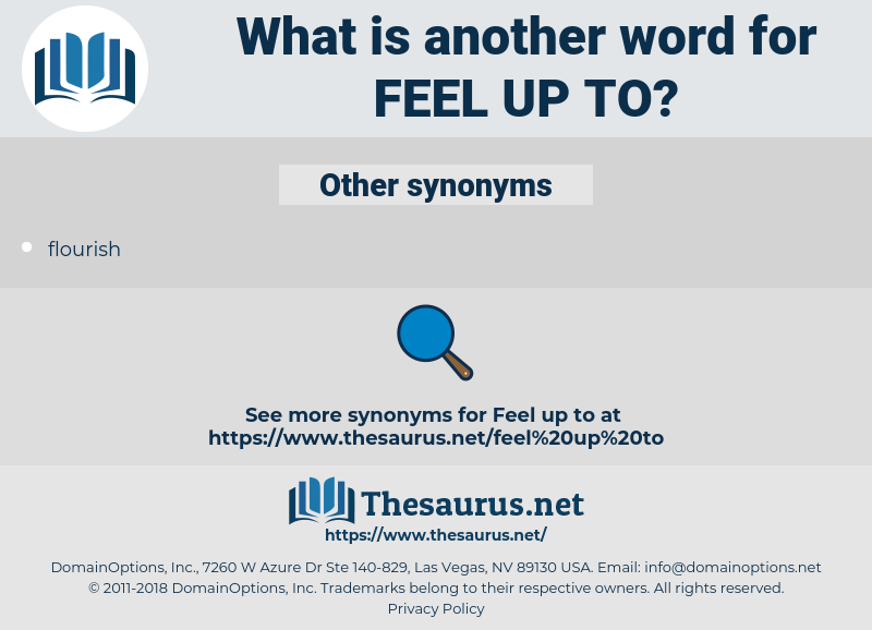 feel up to, synonym feel up to, another word for feel up to, words like feel up to, thesaurus feel up to