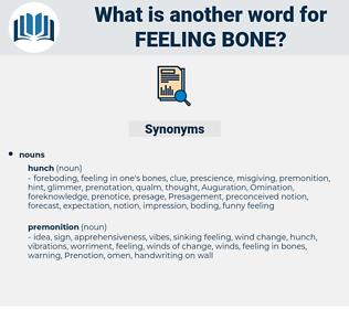 feeling bone, synonym feeling bone, another word for feeling bone, words like feeling bone, thesaurus feeling bone
