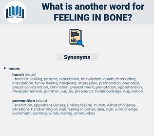 feeling in bone, synonym feeling in bone, another word for feeling in bone, words like feeling in bone, thesaurus feeling in bone