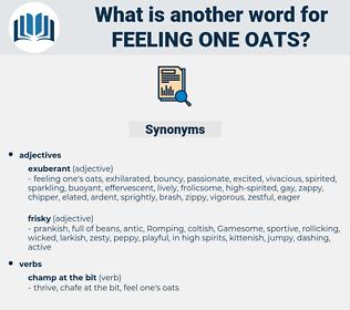 feeling one oats, synonym feeling one oats, another word for feeling one oats, words like feeling one oats, thesaurus feeling one oats