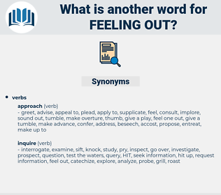feeling out, synonym feeling out, another word for feeling out, words like feeling out, thesaurus feeling out