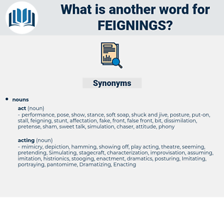 feignings, synonym feignings, another word for feignings, words like feignings, thesaurus feignings
