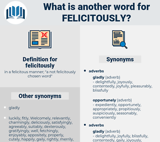 felicitously, synonym felicitously, another word for felicitously, words like felicitously, thesaurus felicitously
