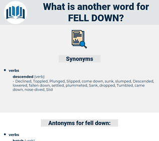 fell down, synonym fell down, another word for fell down, words like fell down, thesaurus fell down