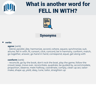 fell in with, synonym fell in with, another word for fell in with, words like fell in with, thesaurus fell in with