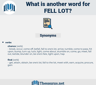 fell lot, synonym fell lot, another word for fell lot, words like fell lot, thesaurus fell lot